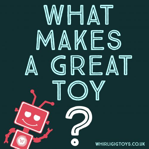 Whirligig Toys - What makes a great toy?